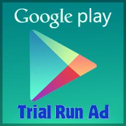 Google Play (Trial Run Ad)
